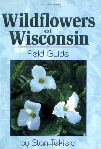 Wildflowers of Wisconsin Field Guide  N/A edition cover