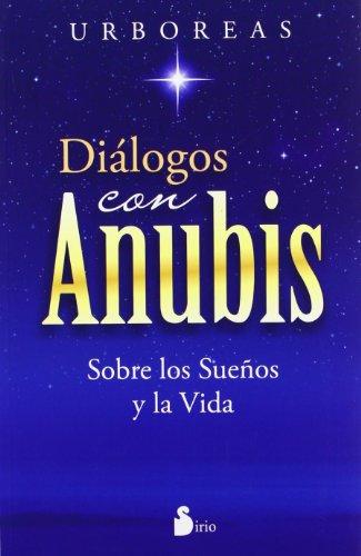 Dialogos con Anubis / Dialogues with Anubis:   2013 edition cover