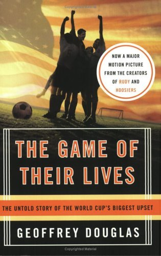 Game of Their Lives The Untold Story of the World Cup's Biggest Upset  1996 9780060758776 Front Cover
