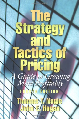 Strategy and Tactics of Pricing A Guide to Growing More Profitably 4th 2006 (Revised) edition cover