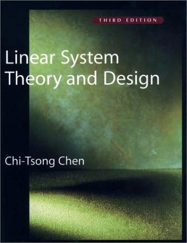Linear System Theory and Design  3rd 1998 (Revised) edition cover