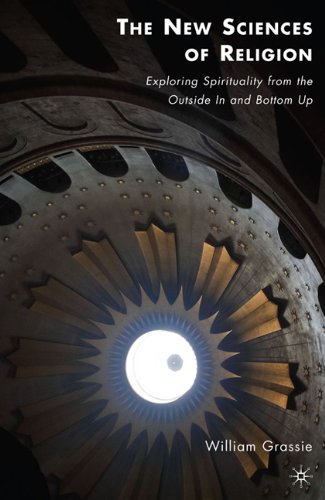 New Sciences of Religion Exploring Spirituality from the Outside in and Bottom Up  2010 9780230108776 Front Cover