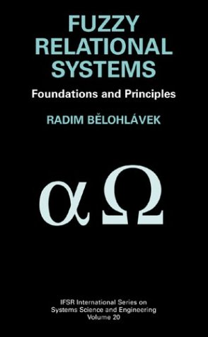 Fuzzy Relational Systems Foundations and Principles  2002 9780306467776 Front Cover