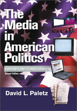 Media in American Politics Contents and Consequences 2nd 2002 (Revised) 9780321077776 Front Cover