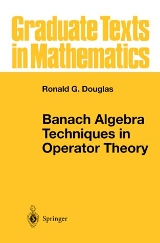 Banach Algebra Techniques in Operator Theory  2nd 1998 (Revised) 9780387983776 Front Cover