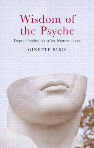 Wisdom of the Psyche Depth Psychology after Neuroscience  2007 9780415437776 Front Cover