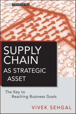 Supply Chain as Strategic Asset The Key to Reaching Business Goals  2011 edition cover