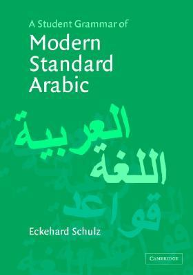 Student Grammar of Modern Standard Arabic   2004 9780521833776 Front Cover