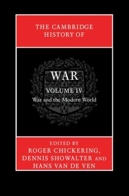 Cambridge History of War: Volume 4, War and the Modern World   2012 9780521875776 Front Cover