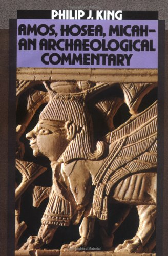 Amos, Hosea, Micah An Archaeological Commentary N/A 9780664240776 Front Cover
