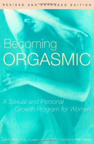 Becoming Orgasmic A Sexual and Personal Growth Program for Women  1987 (Revised) 9780671761776 Front Cover