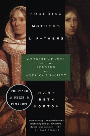 Founding Mothers and Fathers Gendered Power and the Forming of American Society  1997 edition cover