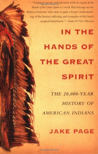 In the Hands of the Great Spirit The 20,000-Year History of American Indians  2004 (Reprint) edition cover