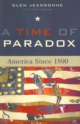Time of Paradox America Since 1890  2005 9780742533776 Front Cover