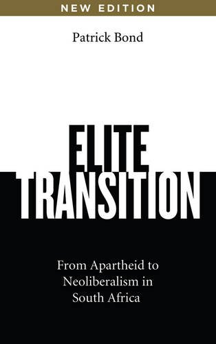 Elite Transition - New Edition From Apartheid to Neoliberalism in South Africa 2nd 2014 9780745334776 Front Cover