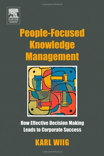 People-Focused Knowledge Management How Effective Decision Making Leads to Corporate Success  2004 9780750677776 Front Cover