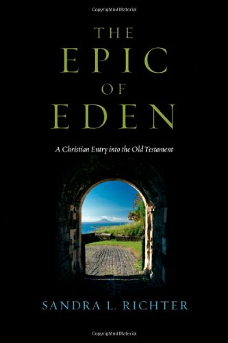 Epic of Eden A Christian Entry into the Old Testament  2008 9780830825776 Front Cover