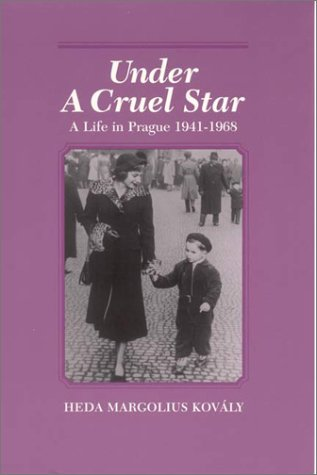 Under a Cruel Star A Life in Prague, 1941-1968 Reprint  9780841913776 Front Cover