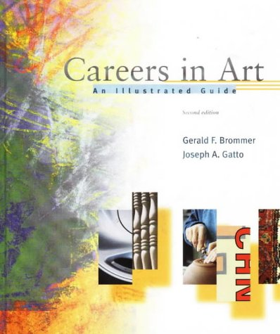 Careers in Art An Illustrated Guide 2nd (Revised) 9780871923776 Front Cover
