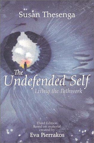 Undefended Self Living the Pathwork 3rd 2001 edition cover