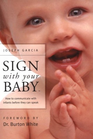 Sign with Your Baby - ASL Baby Sign Language Book : How to Communicate with Infants Before They Can Speak  1999 edition cover