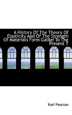 History of the Theory of Elasticity and of the Strength of Materials Form Galilei to the Present T  N/A 9781116568776 Front Cover