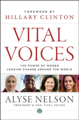 Vital Voices The Power of Women Leading Change Around the World  2012 edition cover