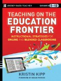 Teaching on the Education Frontier Instructional Strategies for Online and Blended Classrooms  2013 edition cover