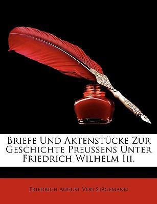 Briefe Und Aktenst�cke Zur Geschichte Preussens Unter Friedrich Wilhelm Iii.  N/A edition cover