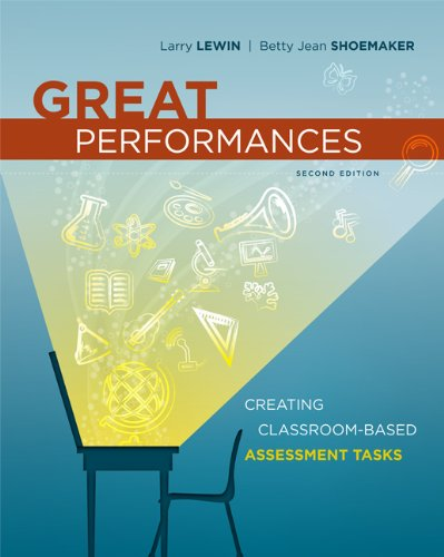 Great Performances Creating Classroom-Based Assessment Tasks, 2nd Edition 2nd 2011 (Revised) 9781416611776 Front Cover