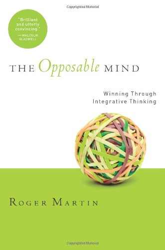 Opposable Mind Winning Through Integrative Thinking  2009 edition cover