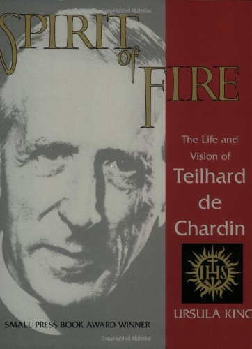 Spirit of Fire The Life and Vision of Teilhard de Chardin  1998 (Reprint) edition cover