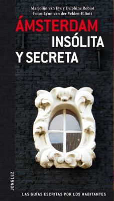 Amsterdam Insolita y Secreta Local Guides by Local People N/A 9782915807776 Front Cover