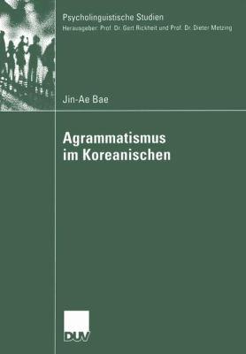 Agrammatismus Im Koreanischen   2004 9783824445776 Front Cover