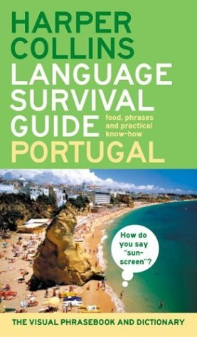 Harpercollins Language Survival Guide - Portugal The Visual Phrase Book and Dictionary N/A 9780060579777 Front Cover