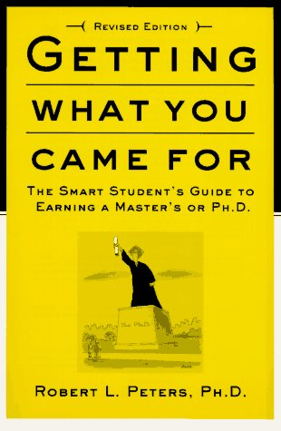 Getting What You Came For The Smart Student's Guide to Earning an M. A. or a Ph. D.  1997 edition cover