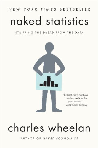 Naked Statistics Stripping the Dread from the Data  2014 edition cover