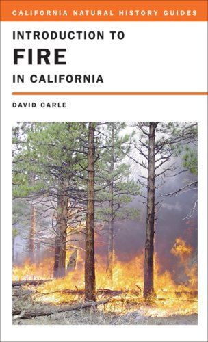 Introduction to Fire in California   2008 9780520255777 Front Cover