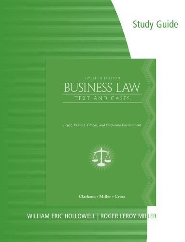 Business Law Text and Cases - Legal, Ethical, Global, and Corporate Environment 12th 2012 9780538472777 Front Cover