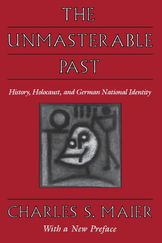 Unmasterable Past History, Holocaust, and German National Identity - With a New Preface 2nd 1997 edition cover