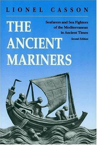 Ancient Mariners Seafarers and Sea Fighters of the Mediterranean in Ancient Times 2nd 1992 (Revised) edition cover