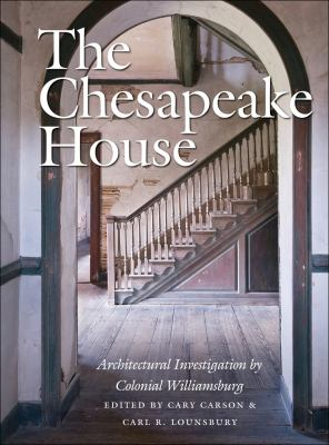 Chesapeake House Architectural Investigation by Colonial Williamsburg  2013 edition cover