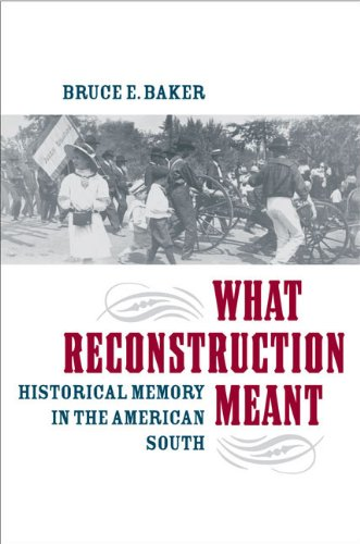 What Reconstruction Meant Historical Memory in the American South  2008 edition cover