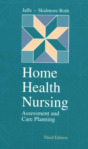 Home Health Nursing Assessment and Care Planning 3rd 1996 edition cover