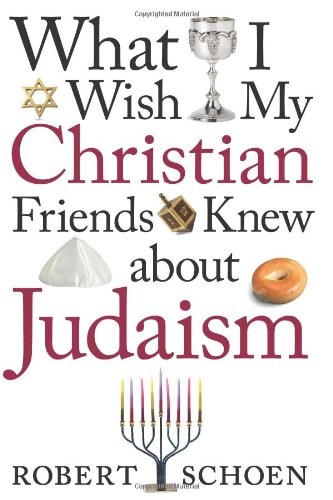 What I Wish My Christian Friends Knew about Judaism   2004 edition cover