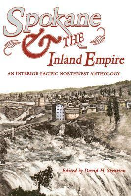 Spokane and the Inland Empire : An Interior Pacific Northwest Anthology  2004 (Revised) edition cover