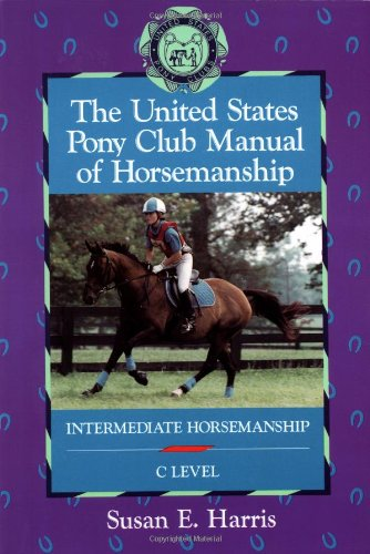 United States Pony Club Manual of Horsemanship Intermediate Horsemanship (C Level)  1995 9780876059777 Front Cover