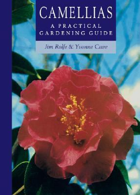Camellias A Practical Gardening Guide  2003 9780881925777 Front Cover