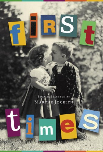 First Times Stories Selected by Marthe Jocelyn  2007 9780887767777 Front Cover