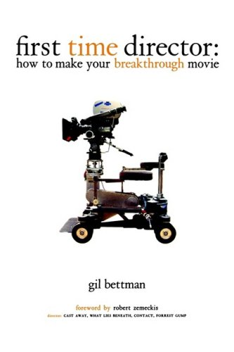 First Time Director How to Make Your Breakthrough Movie  2003 edition cover